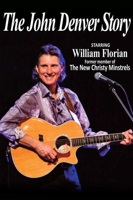 The John Denver Story: William Florian LIVE!